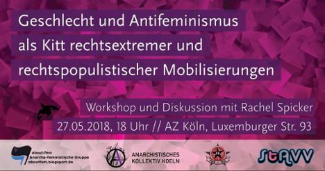 [Grafik: Geschlecht und Antifeminismus als Kitt rechtsextremer und rechtspopulistischer Mobilisierungen – Workshop und Diskussion mit Rachel Spiecker, 27.05.2018, 18 Uhr, AZ Köln, Luxemburger Straße 93